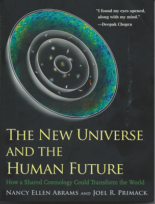 The New Universe and the Human Future by Abrams and Primack