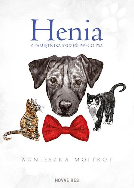 Henia. Z pamiętnika szczęśliwego psa - opowieści radosnego zwierzaka