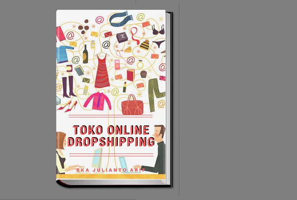 Toko Online Dropshipping - eBook Panduan Mudah Membangun Toko Online