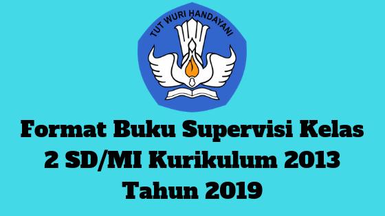 Format Buku Supervisi Kelas 2 SD/MI Kurikulum 2013 Tahun 2019 - Guru Krebet 3