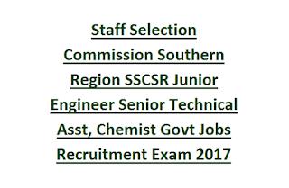 Staff Selection Commission Southern Region SSCSR Junior Engineer Senior Technical Assistant, Chemist Govt Jobs Recruitment Exam 2017