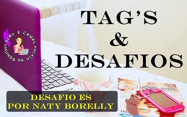 Desafio Naty Borelly | Mundo da Vivih