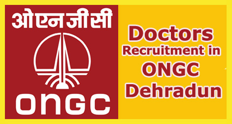 Urgent Recruitment 2016 Walk-in Doctors in ONGC Jobs in Dehradun@www.ongcindia.com
