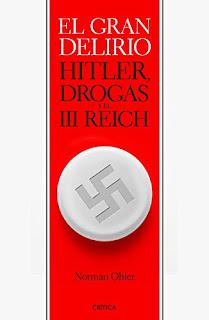 El Gran Delirio: Hitler, Drogas Y El III Reich PDF