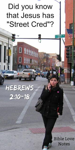 Jesus Has Street Cred - Hebrews 2:10-18