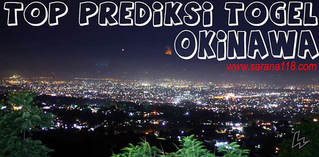 TOP PREDIKSI TOGEL OKINAWA SENIN 18-12-2017