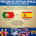 Prediksi Portugal  vs Spanyol 16 Juni 2018 [Piala Dunia 2018]