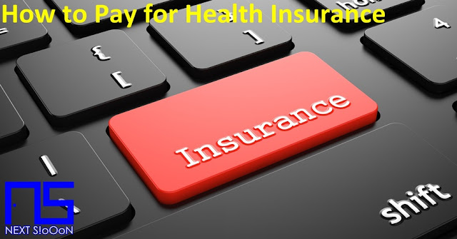 How to Pay for Health Insurance, What is How to Pay for Health Insurance, Understanding How to Pay for Health Insurance, Explanation of How to Pay for Health Insurance, How to Pay for Health Insurance for Beginners How to Pay for Health Insurance, Learning How to Pay for Health Insurance, Learning Guide How to Pay for Health Insurance, Making Money from How to Pay for Health Insurance, Earn Money from How to Pay for Health Insurance, Tutorial How to Pay for Health Insurance , How to Make Money from How to Pay for Health Insurance.
