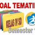 Soal Tematik Kelas 4 Tema 1 2 3 4 semester 1 Kurikulum 2013
