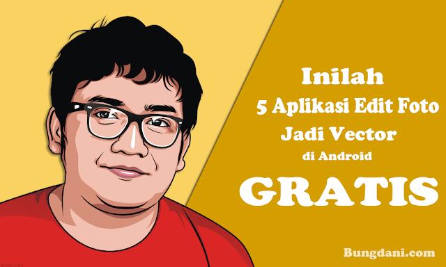 5 Aplikasi Edit Foto Jadi Vector / Kartun di Android [ Gratis ]
