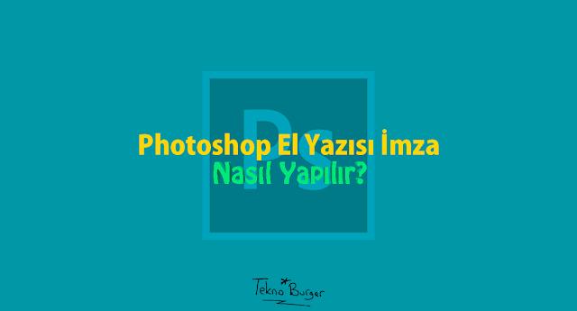 Photoshop El Yazısı İmza Yapma (Resimli Anlatım)
