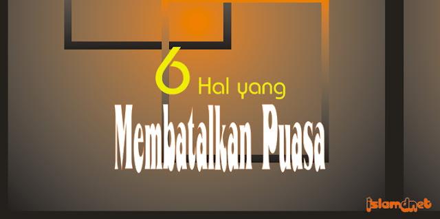 Puasa di bulan Ramadhan hukumnya wajib bagi orang 6 Hal Yang Membatalkan Puasa