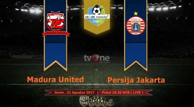 Prediksi Bola : Madura United Vs Persija Jakarta , Senin 21 Agustus 2017 Pukul 18.30 WIB @ TVONE