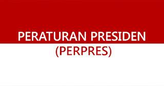 Download Kumpulan PERATURAN PRESIDEN (PERPRES) 2015-2017