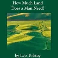 """comparison between much land does man need leo tolstoy and Leo tolstoy: leo tolstoy (written 1885 """" how much land does a man need"""") oscillating between skepticism and dogmatism, tolstoy explored the most-diverse."""
