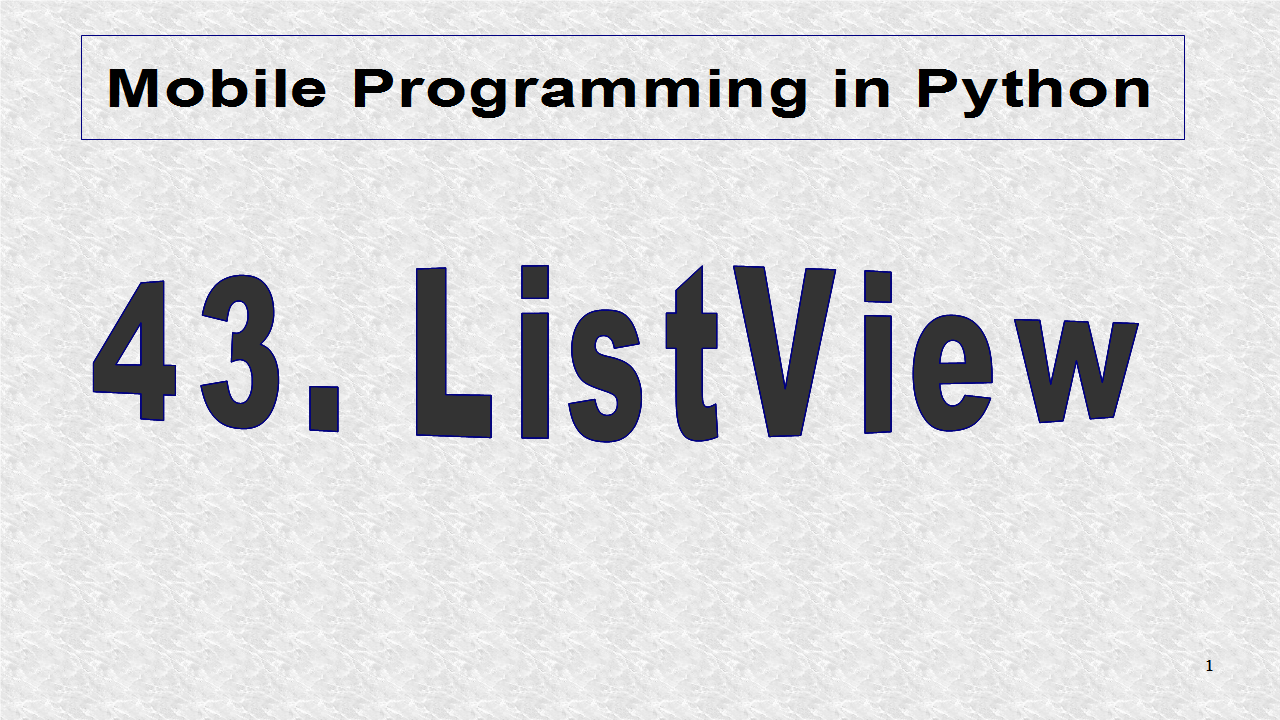 Mobile Programming in Python: 43  ListView