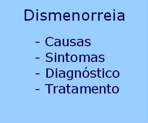 Dismenorreia causas sintomas diagnóstico tratamento