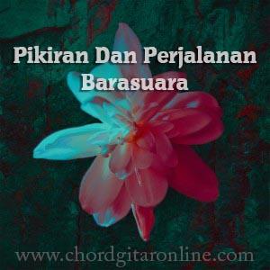 Kunci Gitar Pikiran dan Perjalanan Barasuara Chord