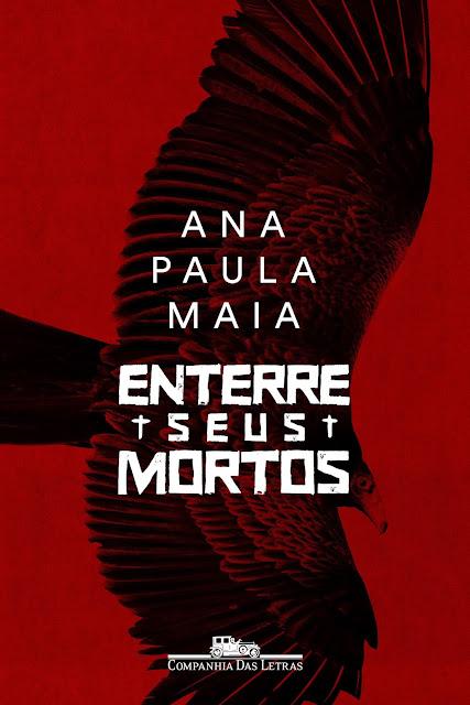 Enterre seus mortos, de Ana Paula Maia