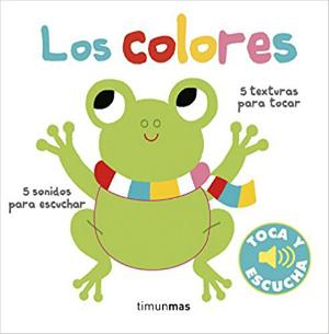 cuentos infantiles recomendados de 0 a 3 años edad colores texturas sonidos timunmas