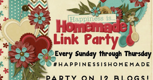 Time For The Happiness Is Homemade Link Party