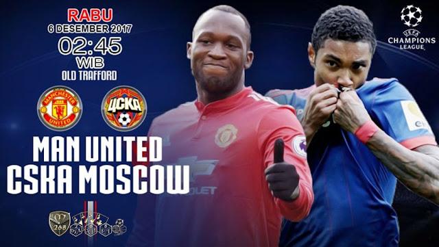 Prediksi Bola : Manchester United Vs CSKA Moscow , Rabu 06 Desember 2017 Pukul 02.45 WIB @ SCTV
