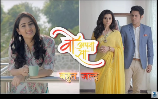 'Woh Apna Sa' in Hindi Serial on Zee Tv Story Wiki,Cast,Promo,Timing