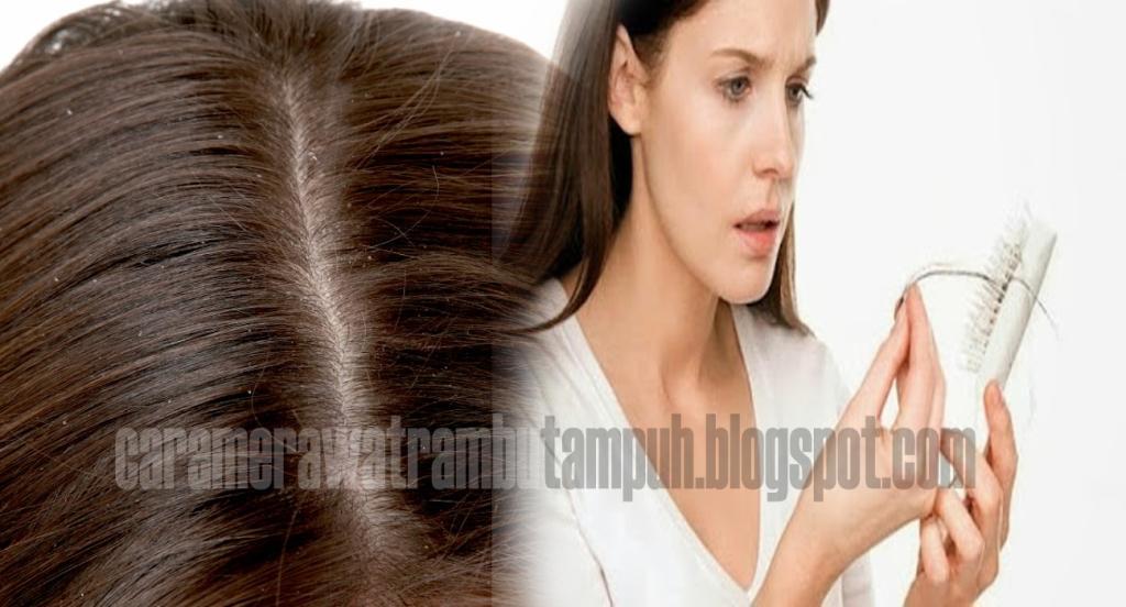 Cara Merawat Rambut Rontok dan Berketombe
