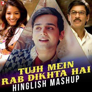 Tujh Mein Rab Dikhta Hai – Hinglish Mashup (2016)