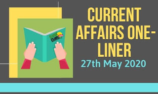 Current Affairs One-Liner: 27th May 2020