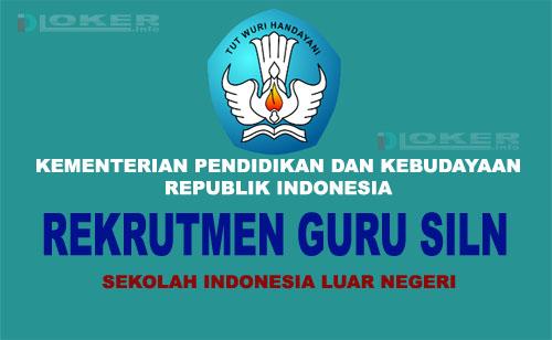 Persyaratan Pendaftaran Guru SILN (Sekolah Indonesia Luar Negeri) 2019