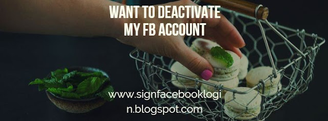 Want To Deactivate My Fb Account