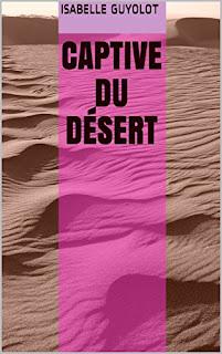 Captive Du Désert De Isabelle Guyolot PDF