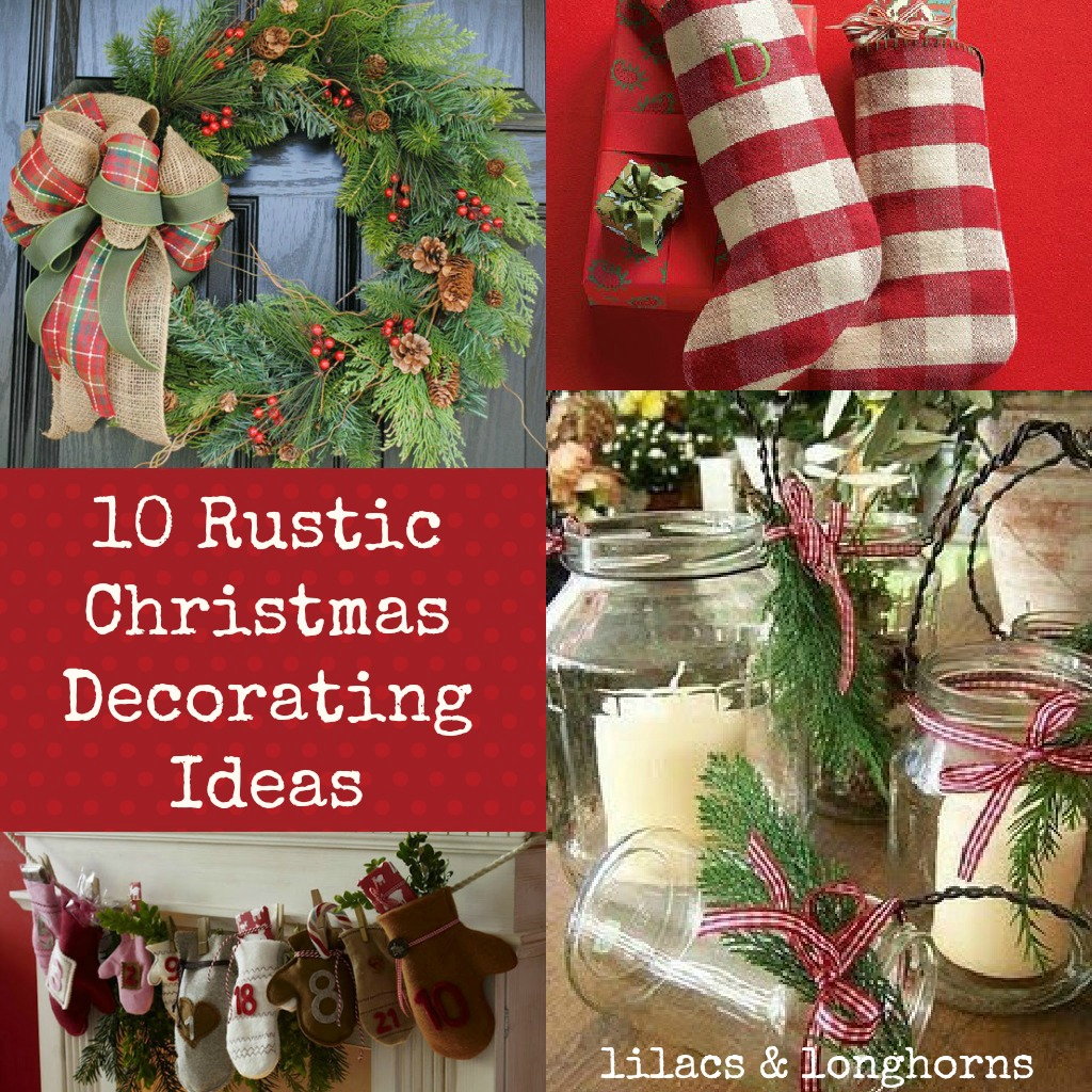 10 rustic christmas decorating ideas - lilacs and longhornslilacs