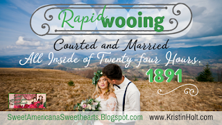 Kristin Holt | Rapid Wooing: Courted and Married All Inside of Twenty-four Hours, 1891
