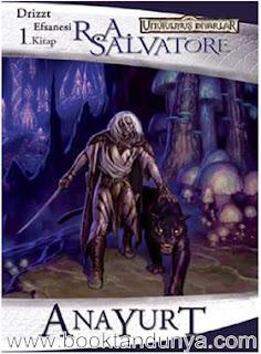 R. A. Salvatore - Unutulmuş Diyarlar - 01 - Kara Elf Üçlemesi - 1 - Anayurt
