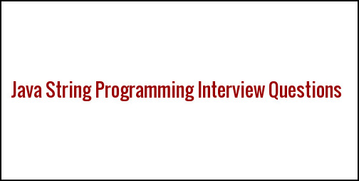 Java String Programming Interview Questions and Answers
