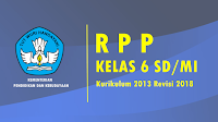 RPP Kelas 6 SD/MI Kurikulum 2013 Semester 2 Revisi 2018