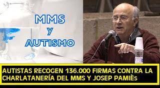 Autistas contra el MMS y la charlatanería de Josep Pamiès 136.000 firmas apoyan la iniciativa anti #MMS #Katecon2006