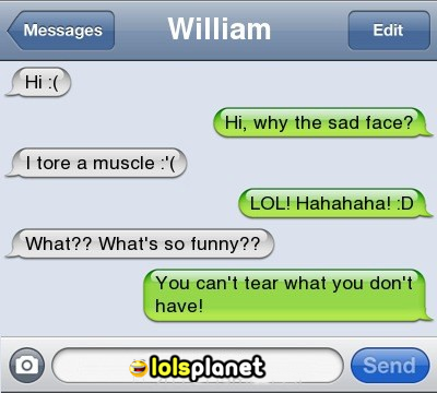You can't tear a muscle  ~ MeLolz - Just For Fun, Funny
