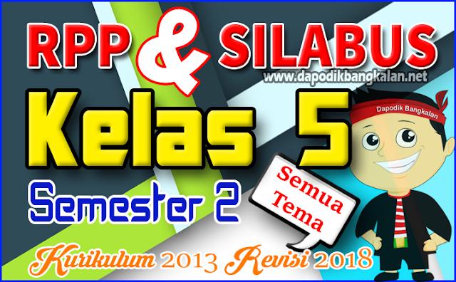 Silabus RPP Kelas 5 Kurikulum 2013 K13 Revisi 2018 Semester 2