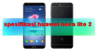 Harga dan spesifikasi Huawei Nova Lite 2