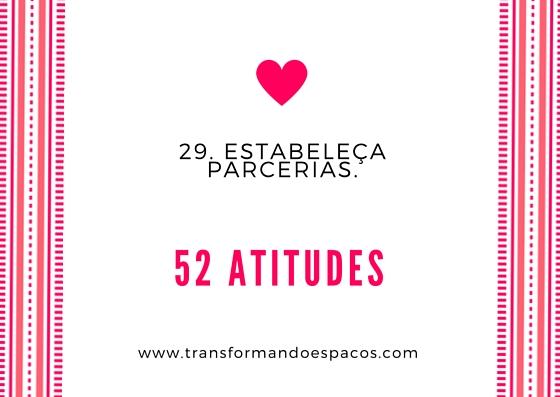 Atitude # 29 - Estabeleça parcerias.