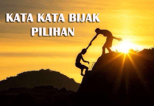 Kumpulan Kata Kata Bijak Terbaru Bahasa Indonesia
