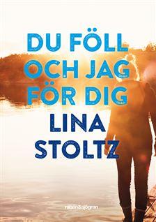 Du föll och jag för dig av Lina Stoltz