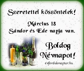 Március 18 - Sándor, Ede névnap