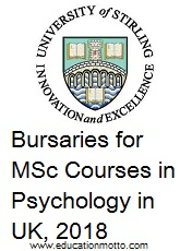Bursaries for MSc Courses in Psychology in UK, 2018, at University of Stirling, MSc Courses in Psychology, Eligibility Criteria,application Procedure, Deadline