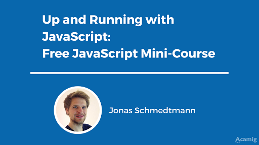 Up and Running with JavaScript: Free JavaScript Mini-Course
