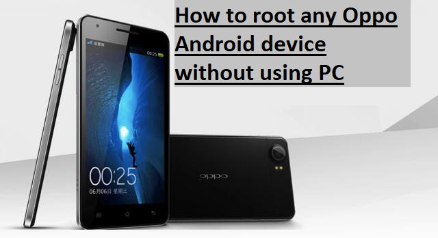 How to root any Oppo Android device without using PC