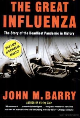 john m barry s the great influenza John m barry: the great influenza: the story of the deadliest pandemic in history at the height of wwi, history's most lethal influenza virus erupted in an army camp in kansas, moved east with american troops, then exploded, killing as many as 100 million people worldwide.